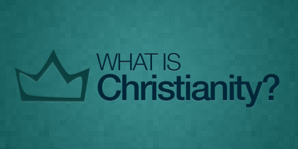 what_is_christianity